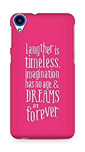 AMEZ laughter is timeless imagination has no age and dreams are forever Back Cover For HTC Desire 820