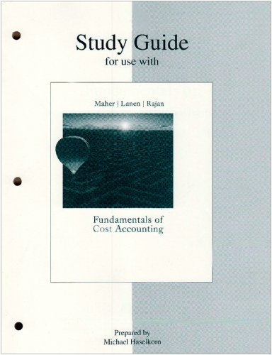 Study Guide for use with Fundamentals of Cost Accounting