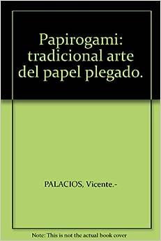 Papirogami: tradicional arte del papel plegado.: Amazon.com: Books