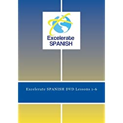 Excelerate SPANISH DVD Lessons 1-6