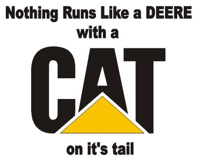 Nothing runs like a DEERE with a CAT on its tail FUNNY Decal Sticker Caterpillar