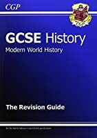 GCSE History Modern World History The Revision Guide