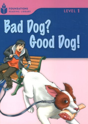 Bad Dog? Good Dog! (Foundations Reading Library, Level 1)