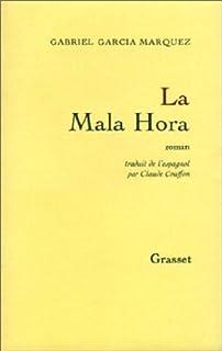 La Mala Hora : roman, Garcia Marquez, Gabriel