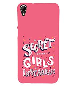 Secret Girls Instagram 3D Hard Polycarbonate Designer Back Case Cover for HTC Desire 828 :: HTC Desire 828Q :: HTC Desire 828S :: HTC Desire 828G+ :: HTC Desire 828 G Plus :: HTC Desire 828 Dual Sim