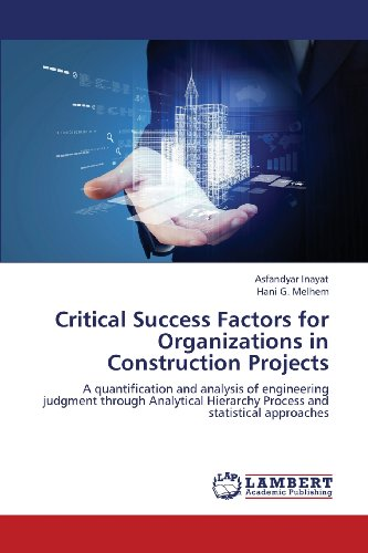 Critical Success Factors for Organizations in Construction Projects: A quantification and analysis of engineering judgme