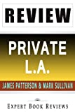Private L.A.: by James Patterson and Mark Sullivan -- Review