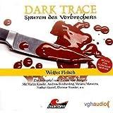 """Dark Trace - Spuren des Verbrechens 7: Wei�es Fleischvon """"Ascan von Bargen"""""""