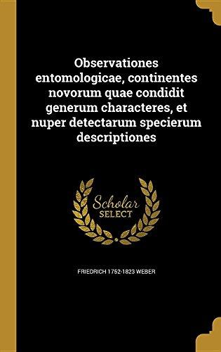 Observationes Entomologicae, Continentes Novorum Quae Condidit Generum Characteres, Et Nuper Detectarum Specierum Descriptiones