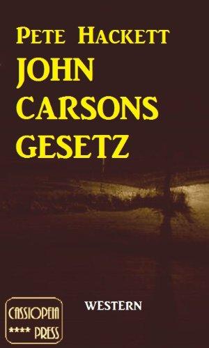 Pete Hackett - John Carsons Gesetz (German Edition)