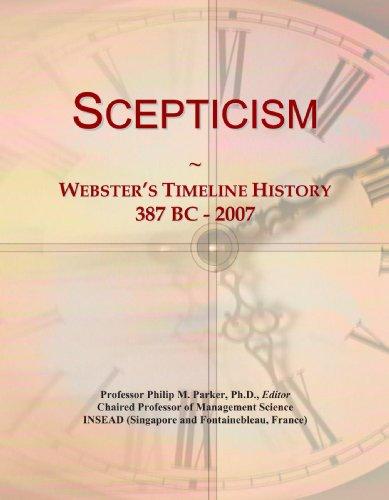 Scepticism: Webster's Timeline History, 387 BC - 2007