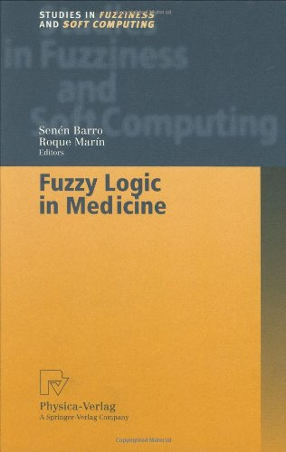 Fuzzy Logic in Medicine (Studies in Fuzziness and Soft Computing) (v. 83)
