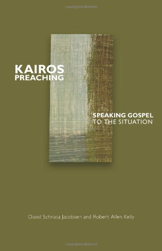 Kairos Preaching: Speaking Gospel to the Situation