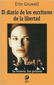 El diario de los escritores de la libertad/ The Freedom
