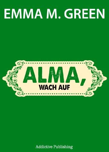 Emma M. Green - Alma, wach auf