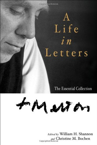 Thomas Merton: A Life in Letters: The Essential Collection, Thomas Merton