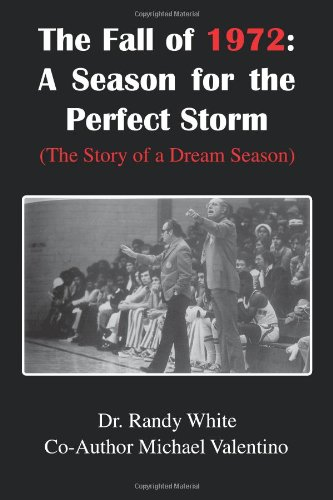 The Fall of 1972: a Season for the Perfect Storm: The Story of a Dream Season
