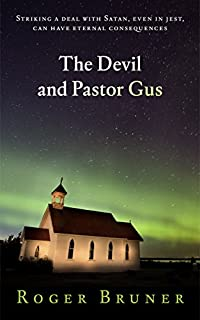 The Devil And Pastor Gus by Roger Bruner ebook deal