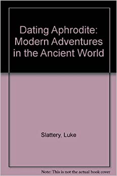 luke slattery dating aphrodite Nostalgia is the tenth muse this is an edited extract from luke slattery's dating aphrodite: modern adventures in the ancient world (abc books) rrp $3295.