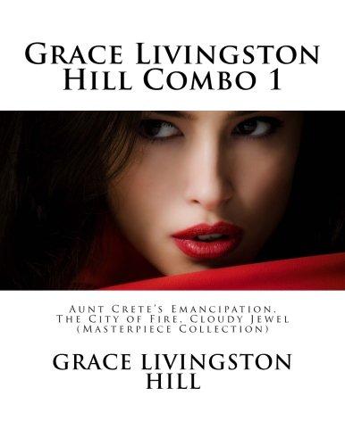 Grace Livingston Hill Combo 1: Aunt Crete