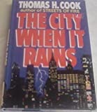 The City When It Rains (0399135553) by Cook, Thomas H.