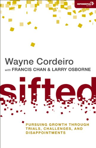 Sifted: Pursuing Growth Through Trials, Challenges, And Disappointments (Exponential Series) front-896196