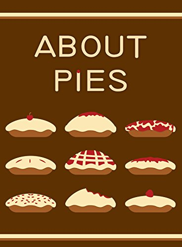 About Pies by Valentine Matt