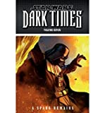 Dark Times Volume 7 Star Wars A Spark Remains (Paperback) - Common