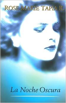 La noche oscura (Spanish Edition): Rose Marie Tapia