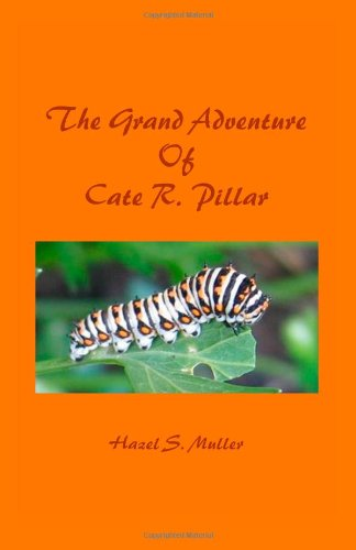 Book: The Grand Adventure of Cate R. Pillar by Hazel S. Muller
