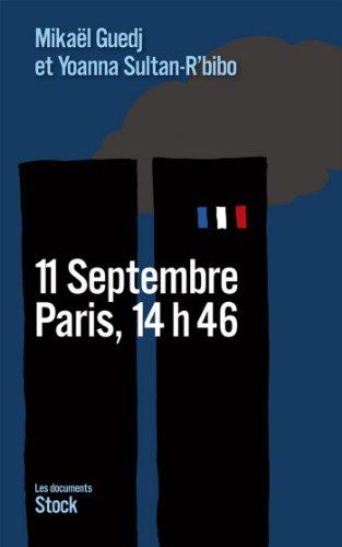 11 Septembre, Paris, 14h46 (Essais - Documents)