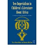 img - for [(Neo-imperialism in Children's Literature About Africa)] [Author: Yulisa Amadu Maddy] published on (December, 2008) book / textbook / text book