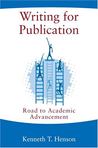 By Kenneth T. Henson - Writing for Publication: Road to Academic Advancement: 1st (first) Edition PDF