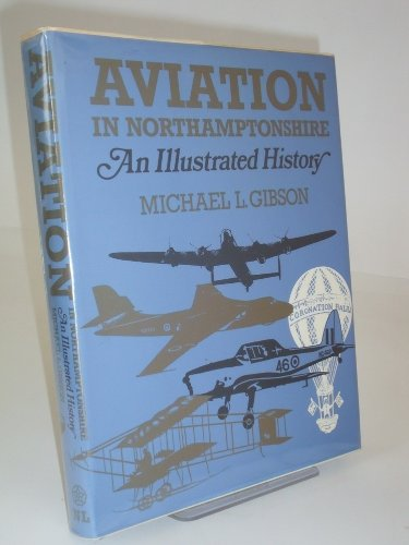 Aviation in Northamptonshire : An Illustrated History