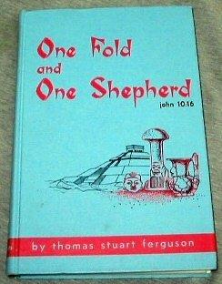 ONE FOLD AND ONE SHEPHERD, THOMAS STUART FERGUSON
