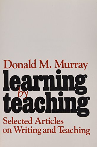 Learning by Teaching: Selected Articles on Writing and Teaching