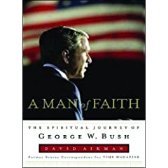 A Man of Faith: The Spiritual Journey of George W. Bush, Library Edition