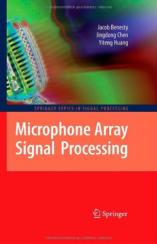 Microphone Array Signal Processing (Springer Topics In Signal Processing)