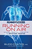 img - for By Budd Coates Runner's World Running on Air: The Revolutionary Way to Run Better by Breathing Smarter book / textbook / text book