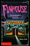 Funhouse (0590430505) by Hoh, Diane