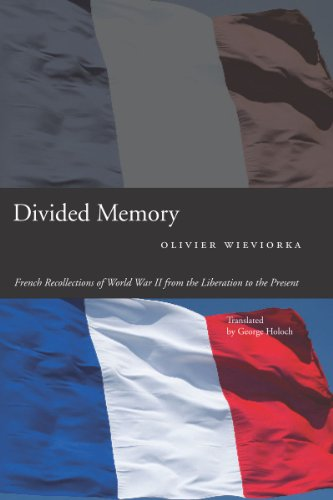 Divided Memory: French Recollections of World War II from the Liberation to the Present