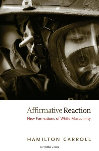 Affirmative Reaction: New Formations of White Masculinity...