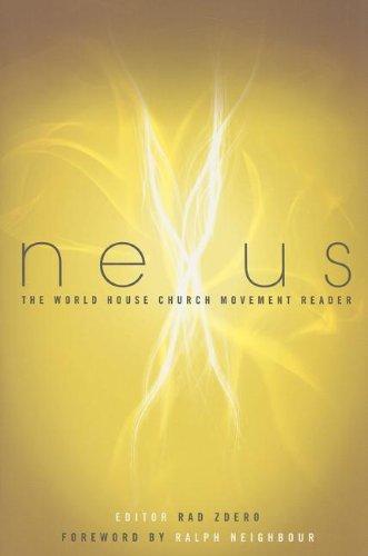 Nexus The World House Church Movement Reader087808472X