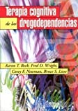 img - for Terapia cognitiva de las drogodependencias / Cognitive Therapy for Drug Addicts (Spanish Edition) book / textbook / text book