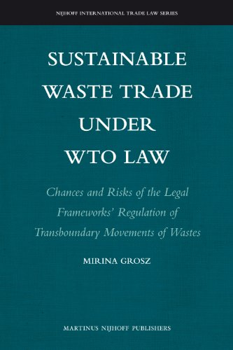 Sustainable Waste Trade under WTO Law (Nijhoff International Trade Law)
