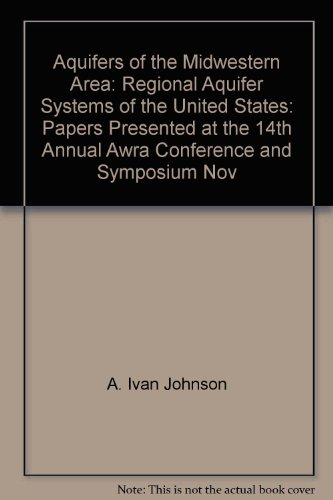 Aquifers of the Midwestern Area: Regional Aquifer Systems of the United States: Papers Presented at the 14th Annual Awra Conference and Symposium, Nov PDF