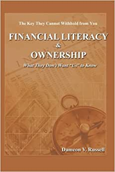 Financial Literacy & Ownership: What They Don't Want Us To Know