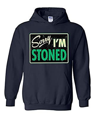 Acacia Sorry I m Stoned Unisex Hoodie Sweatshirt