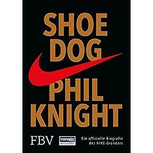 Shoe Dog: Die offizielle Biografie des NIKE-Gründers