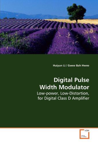 Digital Pulse Width Modulator: Low-Power, Low-Distortion, For Digital Class D Amplifier